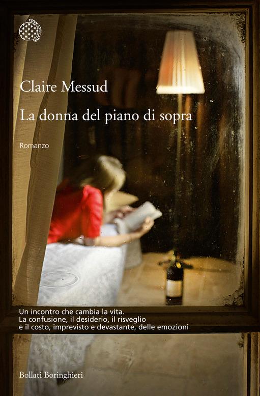 Libro Letto: La Donna Del Piano Di Sopra Di Claire Messud