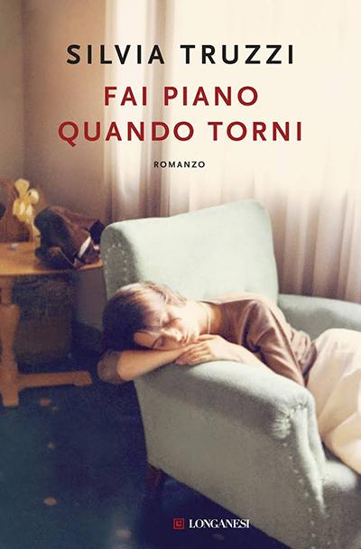 Libro Letto: Fai Piano Quando Torni Di Silvia Truzzi