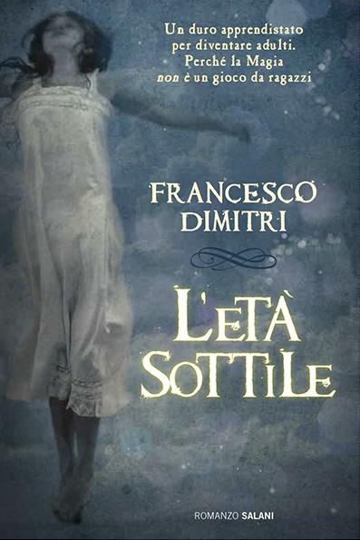 Libro Letto: L'età Sottile Di Francesco Dimitri