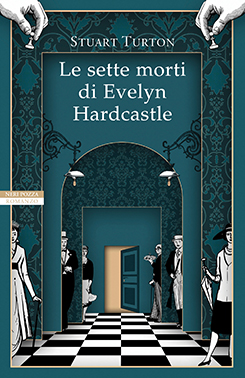 Le Sette Morti Di Evelyn Hardcastle Di Stuart Turton